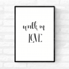 """Framed quote wall print of Ephesians 5:2 scripture from the New Testament of Holy Bible with the words """"Walk in love"""" written"""