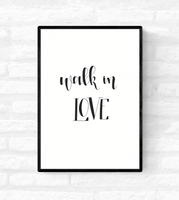 "Framed quote wall print of Ephesians 5:2 scripture from the New Testament of Holy Bible with the words ""Walk in love"" written"